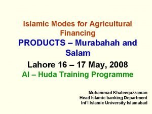Islamic Modes for Agricultural Financing PRODUCTS Murabahah and