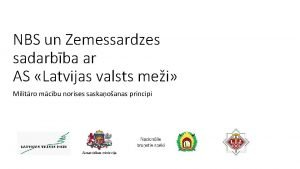 NBS un Zemessardzes sadarbba ar AS Latvijas valsts
