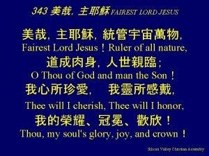 343 FAIREST LORD JESUS Fairest Lord JesusRuler of
