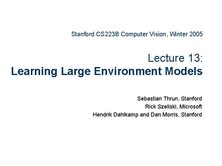 Stanford CS 223 B Computer Vision Winter 2005