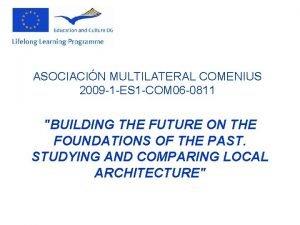 ASOCIACIN MULTILATERAL COMENIUS 2009 1 ES 1 COM
