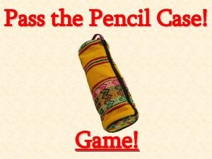 Pass the Pencil Case Game Pass the Pencil