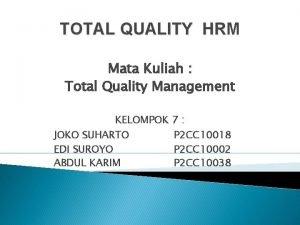 TOTAL QUALITY HRM Mata Kuliah Total Quality Management