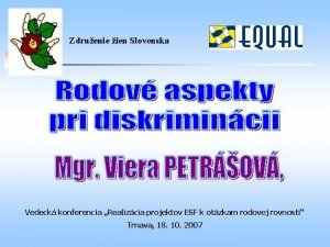 Zdruenie ien Slovenska Vedeck konferencia Realizcia projektov ESF
