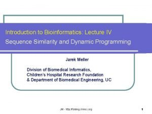 Introduction to Bioinformatics Lecture IV Sequence Similarity and