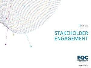 STAKEHOLDER ENGAGEMENT September 2014 RESEARCH OBJECTIVES AND APPROACH