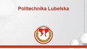 Politechnika Lubelska Politechnika Lubelska Wczoraj i Dzi 1953