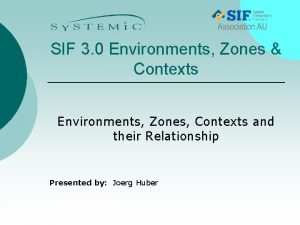 SIF 3 0 Environments Zones Contexts Environments Zones
