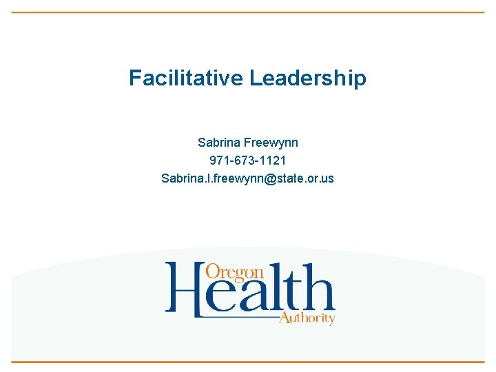 Facilitative Leadership Sabrina Freewynn 971 673 1121 Sabrina
