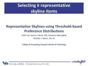 Selecting k representative skyline items Representative Skylines using