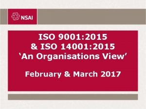 ISO 9001 2015 ISO 14001 2015 An Organisations