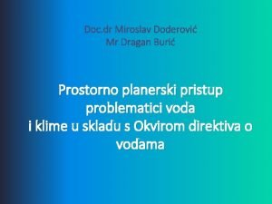 Doc dr Miroslav Doderovi Mr Dragan Buri Prostorno