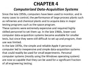 CHAPTER 4 Computerized DataAcquisition Systems Since the late