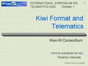 INTERNATIONAL SYMPOSIUM ON TELEMATICS 2002 October 1 1
