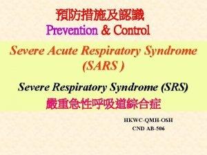 Prevention Control Severe Acute Respiratory Syndrome SARS Severe
