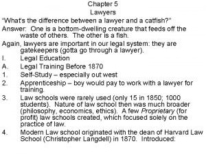 Chapter 5 Lawyers Whats the difference between a