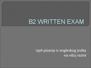 B 2 WRITTEN EXAM Ispit pisanja iz engleskog
