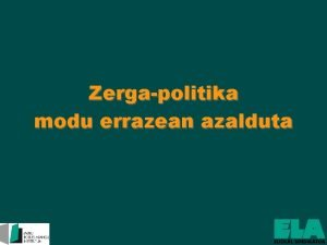 Zergapolitika modu errazean azalduta Herriadministrazioek behar besteko diru