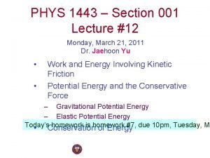 PHYS 1443 Section 001 Lecture 12 Monday March