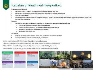 Karjalan prikaatin valmiusyksikk Osa Maavoimien valmiutta Karjalan prikaatin