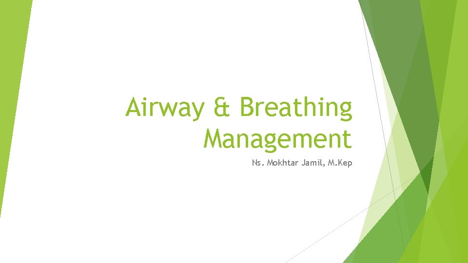Airway Breathing Management Ns Mokhtar Jamil M Kep
