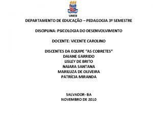 DEPARTAMENTO DE EDUCAO PEDAGOGIA 3 SEMESTRE DISCIPLINA PSICOLOGIA