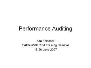 Performance Auditing Alta Flscher CABRIWBI PFM Training Seminar