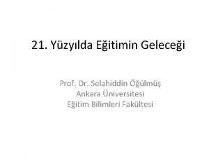 21 Yzylda Eitimin Gelecei Prof Dr Selahiddin lm