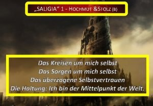 SALIGIA 1 HOCHMUT STOLZ B Das Kreisen um