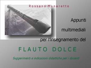 Rossano Munaretto Appunti multimediali per linsegnamento del FLAUTO