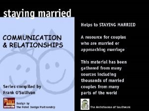 COMMUNICATION RELATIONSHIPS OPEN HONEST TRUSTFILLED COMMUNICATION IS THE