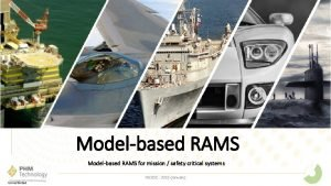 Modelbased RAMS for mission safety critical systems INCOSE