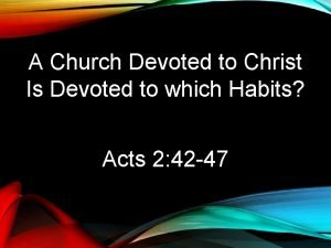 A Church Devoted to Christ Is Devoted to