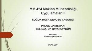 MM 424 Makina Mhendislii Uygulamalar II SOUK HAVA