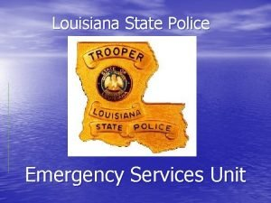 Louisiana State Police Emergency Services Unit The Emergency