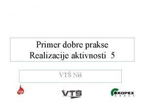 Primer dobre prakse Realizacije aktivnosti 5 VT Ni