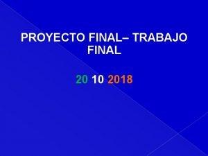 PROYECTO FINAL TRABAJO FINAL 20 10 2018 Plan