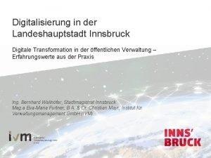 Digitalisierung in der Landeshauptstadt Innsbruck Digitale Transformation in