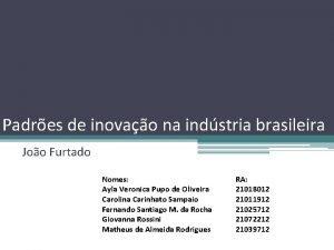 Padres de inovao na indstria brasileira Joo Furtado