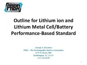 Outline for Lithium ion and Lithium Metal CellBattery