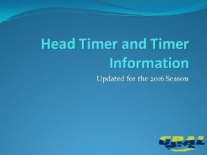 Head Timer and Timer Information Updated for the