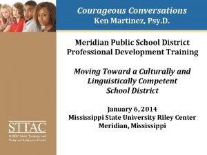 Courageous Conversations Ken Martinez Psy D Meridian Public