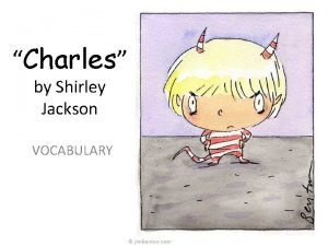 Charles by Shirley Jackson VOCABULARY renounced The day