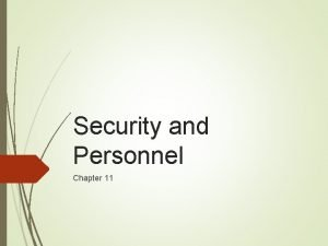 Security and Personnel Chapter 11 Positioning Staffing Security