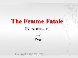 Femme Fatale The Femme Fatale Representations Of Representations