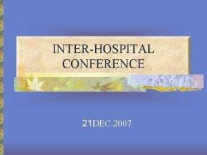 INTERHOSPITAL CONFERENCE 21 DEC 2007 Physical examination Thai