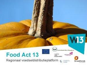Food Act 13 Titeltekst Regionaal voedseldistributieplatform Wie is