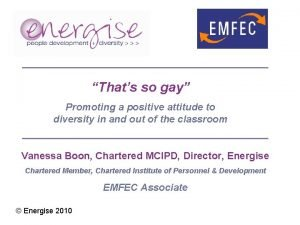 Thats so gay Promoting a positive attitude to