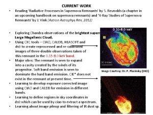 CURRENT WORK Reading Radiative Processes in Supernova Remnants