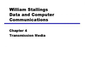 William Stallings Data and Computer Communications Chapter 4